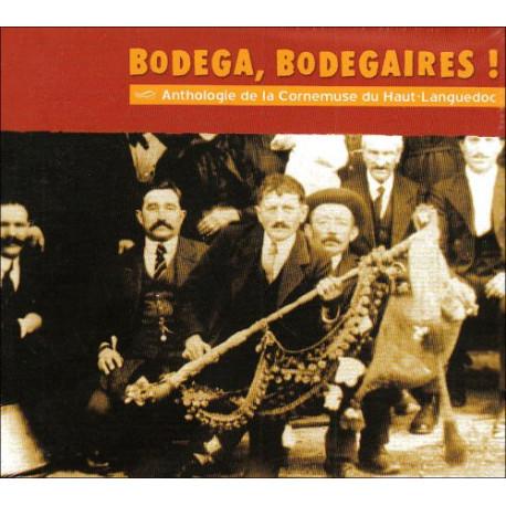Bodega, Bodegaires ! - Anthologie de la Cornemuse du haut-Languedoc