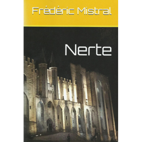 Nerte - Frédéric MISTRAL - Trad : Alain VIAU