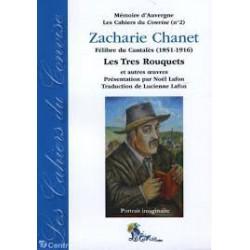 Cahier du Convise n°2 : Zacharie Chanet, Félibre du Cantalès (1851-1916). Les Tres Rouquets et autres œuvres. - Zacharie Chanet
