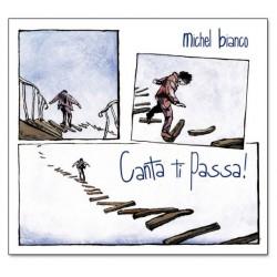 Michel Bianco - Canta ti passa !