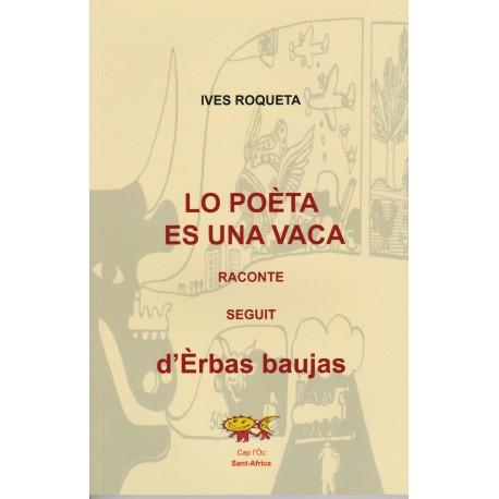 Lo Poèta es una vaca, raconte – seguit d'Èrbas baujas - Ives Roqueta