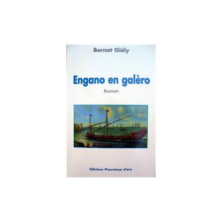 Engano en Galèro - Bernat Giély