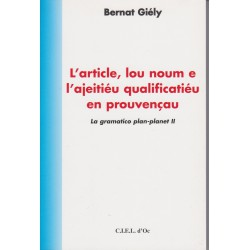 L'article, lou noum e l'ajeitiéu qualificatiéu en prouvençau, (tome II) - Bernat Giély