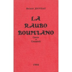 La Raubo boumiano - Conte e Coumèdi - Reinié Jouveau