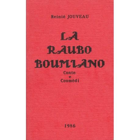 La Raubo boumiano - contes et théâtre - Reinié Jouveau
