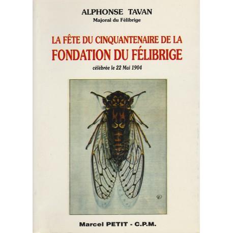 La Fête du cinquantenaire de la fondation du Félibrige - Alphonse Tavan - Majoral du Félibrige