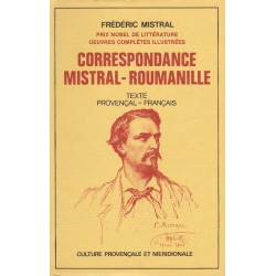 Correspondance Mistral – Roumanille 1847 – 1860 - Frédéric Mistral