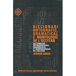 Diccionari ortografic, gramatical e morfologic de l'Occitan - Josiana Ubaud - couverture