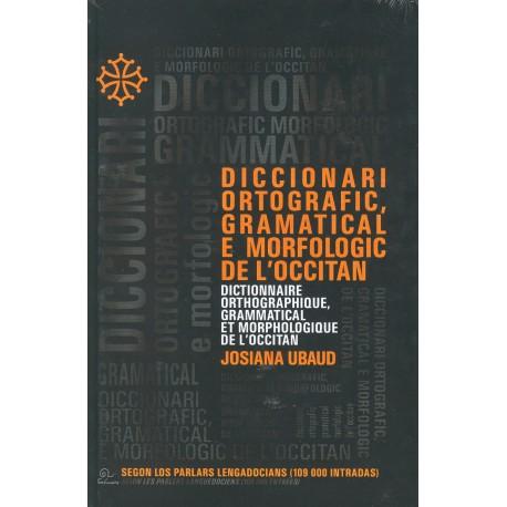 Diccionari ortografic, gramatical e morfologic de l'Occitan - Josiana Ubaud