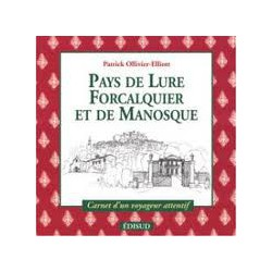 Pays de Lure Forcalquier Manosque et de Giono - Patrick Ollivier-Elliott