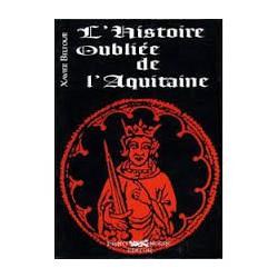 L'histoire oubliée de l'Aquitaine - Xavier Beltour