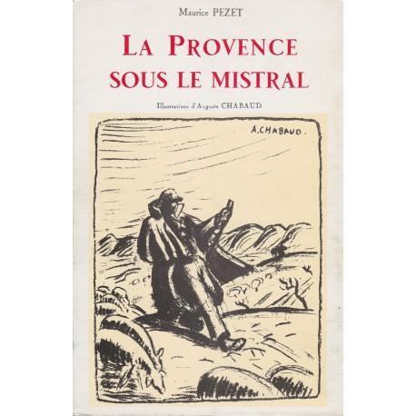 La Provence sous le Mistral - Maurice Pezet