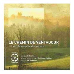 Le chemin de Ventadour, une philosophie des ruines - Luc de Goustine