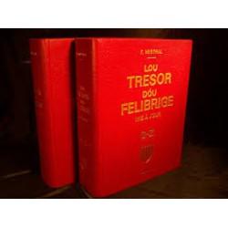 Lou Tresor dóu Felibrige – Provençal-Français -Tomes I et II (A-Z) - Frédéric Mistral