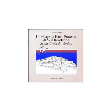 Les Alpes de lumière n°100 Un village de Haute Provence dans la Révolution - Lucette Poncin