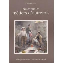 Les Alpes de lumière n°112 Notes sur les métiers d'autrefois - Albert Manuel