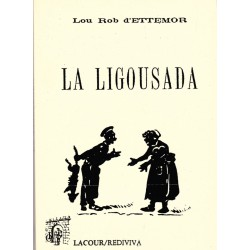 La ligousada ou lou proucès de Jean Ligousa - Lou Rob d'Ettemor