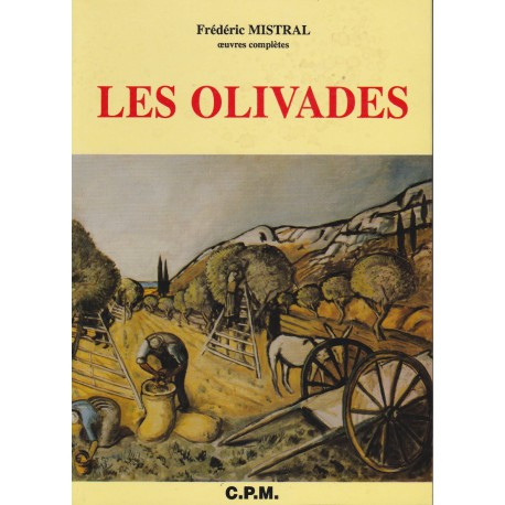 Les Olivades – œuvres complètes – Lis Óulivado - Frédéric Mistral