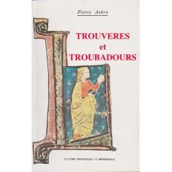 Trouvères et troubadours - Pierre Aubry