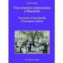 Les Alpes de lumière n°148 Une nourrice piémontaise à Marseille - Catherine Blanc