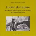 Les Alpes de Lumière n°150 Lucien du Largue - Marie Chrisostome-Gouriou