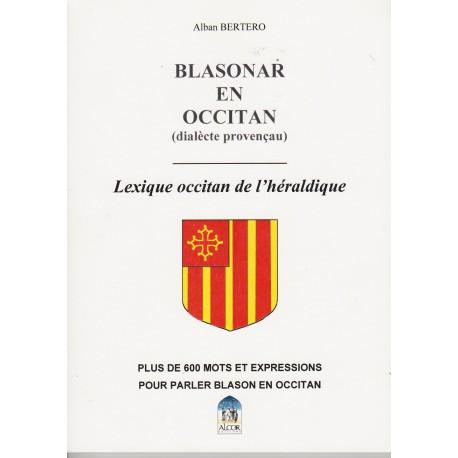 Blasonar en occitan (dialècte provençau) – Lexique occitan de l'héraldique - Alban Bertero