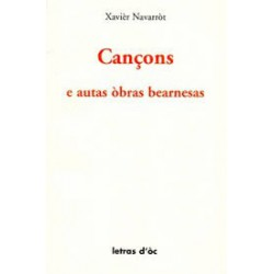 Cançons e autas òbras bearnesas - Xavièr Navarròt