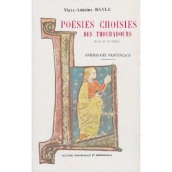 Poésies choisies des troubadours du Xe au XVe siècle – Anthologie Provençale - Marc-Antoine Bayle