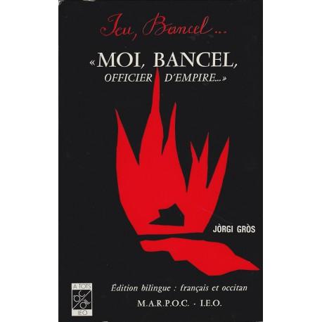 «Moi, Bancel, officier d'Empire…» - ATS 107 - Jòrgi Gròs