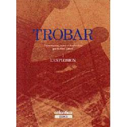 Trobar I L'explosion - Robert Lafont