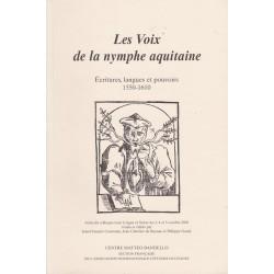 Les voix de la nymphe aquitaine – Écritures, langues et pouvoirs 1550-1610 - Collectif