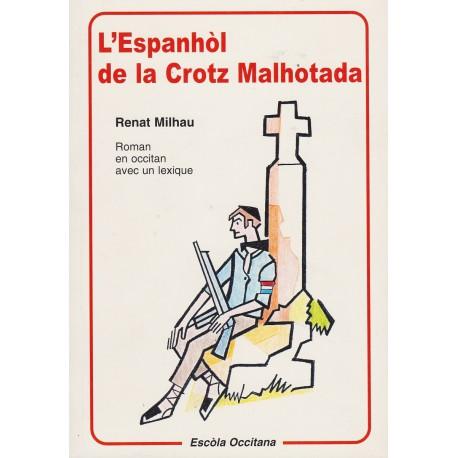 L'Espanhòl de la Crotz Malhotada - Renat Milhau