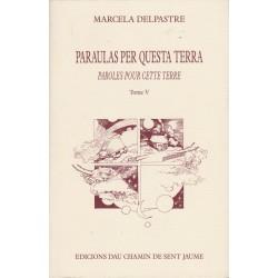 Paraulas per questa terra Tome V - Marcela Delpastre