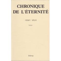Chronique de l'éternité - Robert Lafont