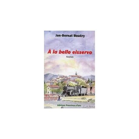 À la bello eisservo – Au gré du vent - Jan-Bernat Bouéry