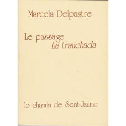 Le passage - La Trauchada - Marcela Delpastre
