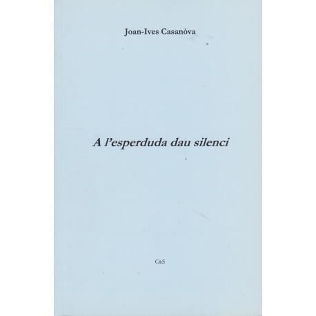 A l'esperduda dau silenci - Joan-Ives Casanòva