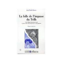 La folle de l'impasse du Teilh - Jean-Claude Renoux