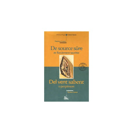 De source sûre et forcément secrète/Del vent sabent e perpinson, (+ CD fr) - Thérèse Canet