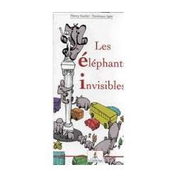 Les éléphants invisibles - Thierry Gautier - Dominique Agier