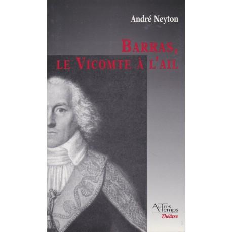 Barras, le Vicomte à l'ail - André Neyton