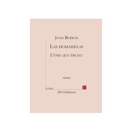 Las domaisèlas – L'òme que èri ieu. Joan Bodon