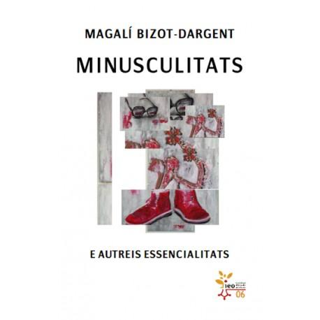 Minusculitats e autreis essencialitats - Magalí Bizot-Dargent (IEO 06)