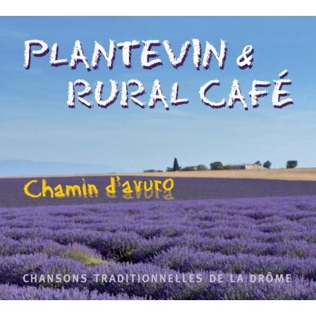 Chamin d'avuro - JB Plantevin & Rural café - CD chansons traditionnelles de la Drôme