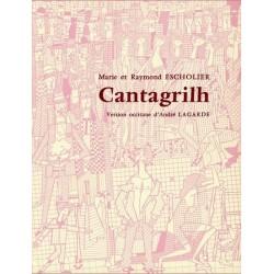 Cantagrilh - Marie et Raymond Escholier - Version occitane d'André Lagarde