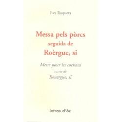 Messa pels pòrcs seguida de Roèrgue, si - Yves Rouquette