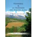 Hannibal et la traversée des Hautes-Alpes - La fin du dogme - Robert Fabreguettes
