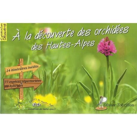 A la découverte des orchidées des Hautes-Alpes - OLivier Tourillon