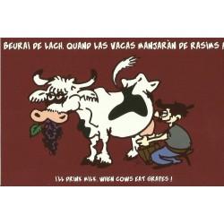 Carte postale - Beurai de lach, quand las vacas manjaràn de rasims