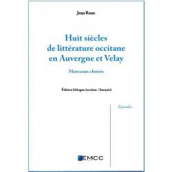 Huit siècles de littérature occitane en Auvergne et Velay - Joan ROS